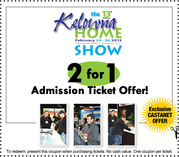 2 for 1 Ticket Voucher for The Kelowna Home Show 2012...this weekend! Get yours now!