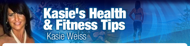 Kasie's Health & Fitness Tips