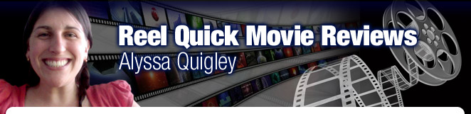 Reel Quick Movie Reviews