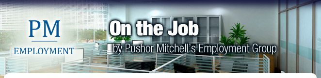 On the Job - Pushor Mitchell's Employment Group